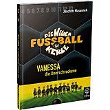 Die wilden Fußballkerle: Vanessa, die Unerschrockene (Buch)