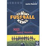 Die wilden Fußballkerle: Maxi 'Tippkick' Maximilian (Buch)