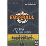 Die wilden Fußballkerle: Joschka, die siebte Kavallerie (Buch)