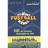 Die wilden Fußballkerle: Fabi, der schnellste Rechtsaußen der Welt
