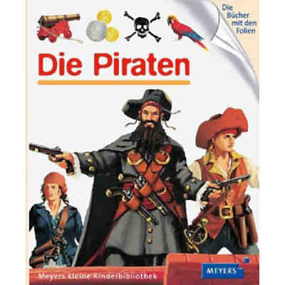 Meyers kleine Kinderbibliothek: Die Piraten