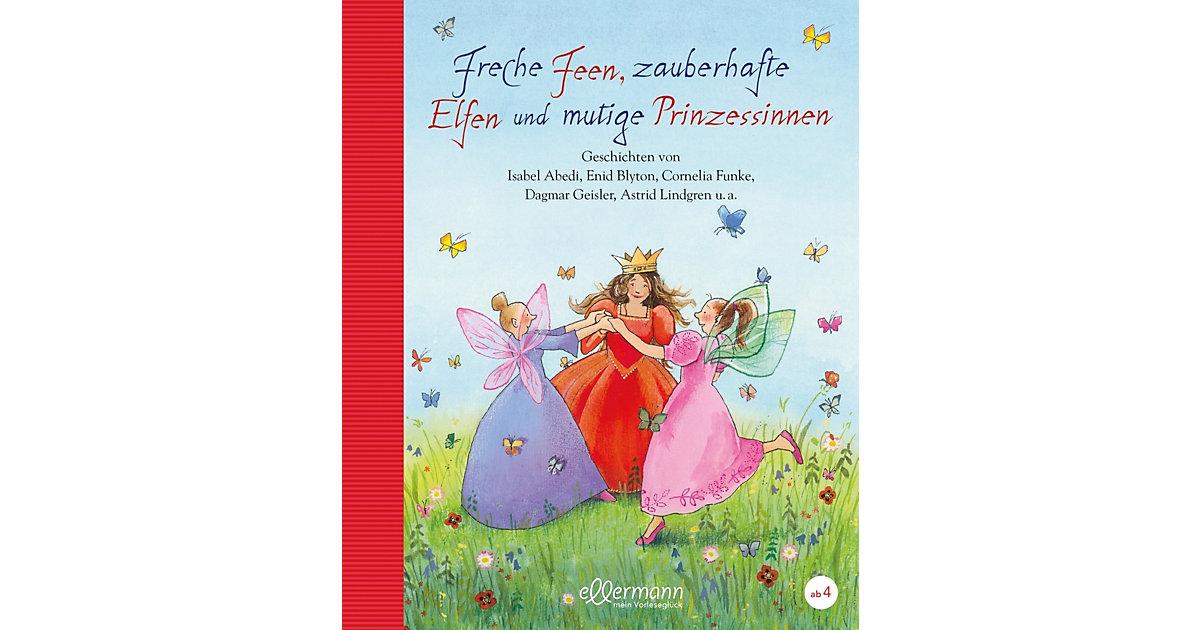 Buch - Freche Feen, zauberhafte Elfen und mutige Prinzessinnen