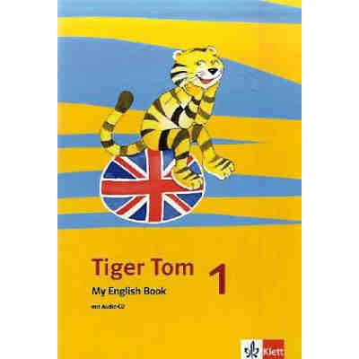 Tiger Tom: 1. Schuljahr, My English Book m. Audio-CD (Att8:BandNrText: 588101)