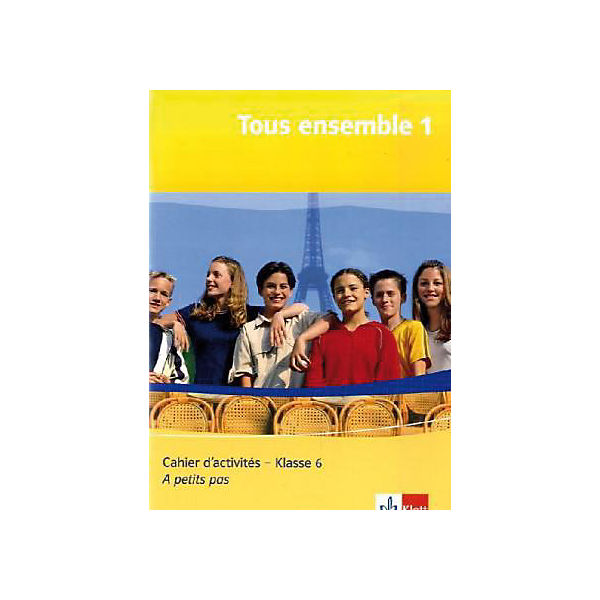 Tous ensemble: 6. Klasse, Cahier d' activites m. Audio-CD