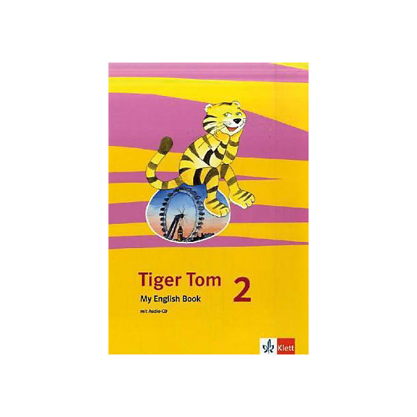 Tiger Tom: 2. Schuljahr, My English Book m. Audio-CD