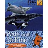 Frag doch mal ... die Maus: Wale und Delfine