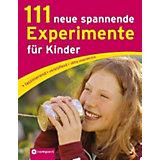 111 neue spannende Experimente für Kinder