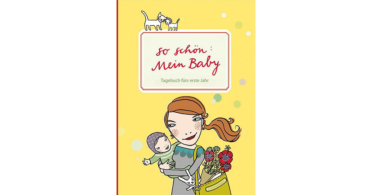 Buch - So schön: Mein Baby. Tagebuch fürs erste Jahr Kinder