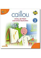 CD Caillou 16 - Caillou der Maler und weitere Geschichten