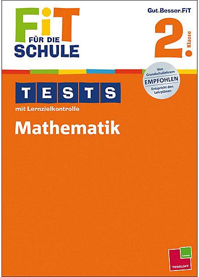 Fit für die Schule: Tests mit Lernzielkontrolle - Mathematik 2. Klasse
