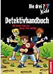Die drei ??? Kids: Detektivhandbuch