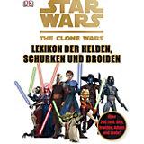 Star Wars The Clone Wars - Lexikon der Helden, Schurken und Droiden