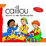 Caillou: Caillou geht in den Kindergarten