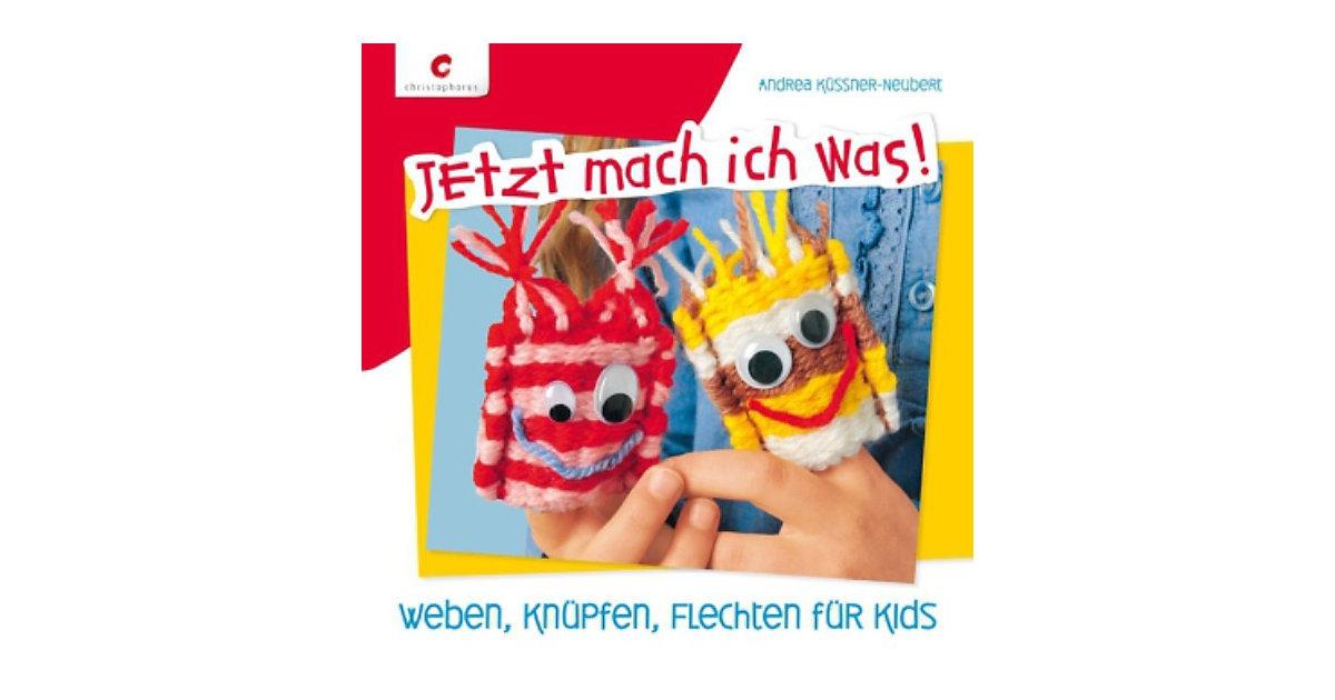 Buch - Jetzt mach ich was! Weben, Knüpfen, Flechten Kids Kinder