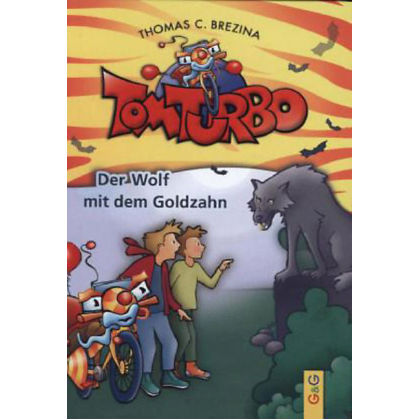 Tom Turbo: Der Wolf mit dem Goldzahn