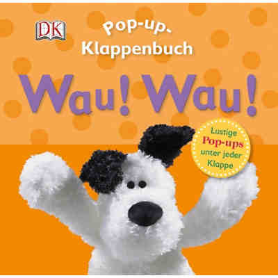 Pop-up-Klappenbuch: Wau! Wau!