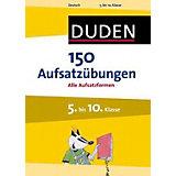 Duden: 150 Aufsatzübungen 5. bis 10. Klasse