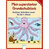 Mein superstarker Grundschulblock: Rechnen, Schreiben, Lesen für die 1. Klasse, Sammelband