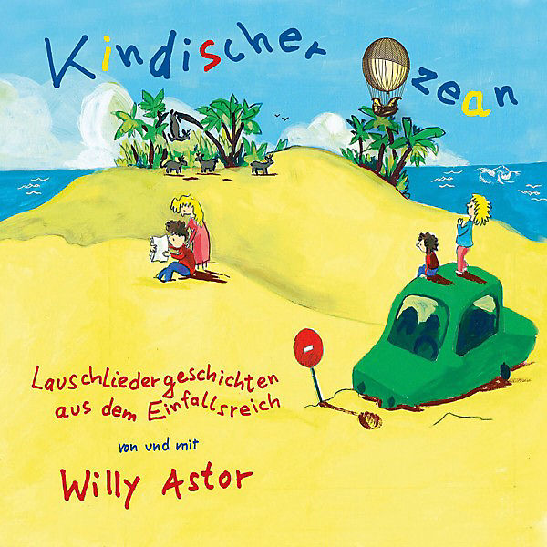 CD Willy Astor- Kindischer Ozean