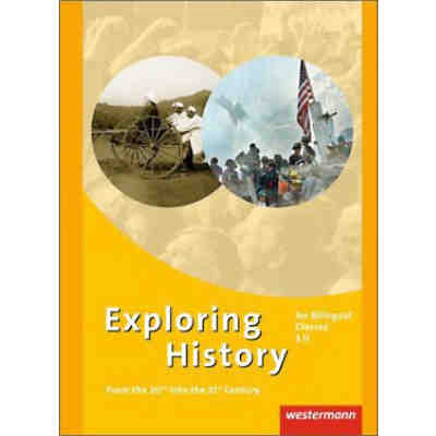 Exploring History - for Bilingual Classes S II: From the 20th into the 21st Century - Gesamtband [Att8:BandNrText: 111107]