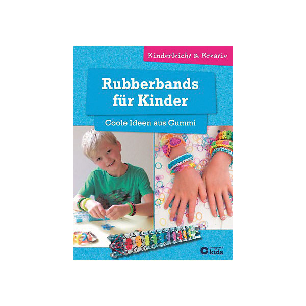 Rubberbands für Kinder - Coole Ideen aus Gummi