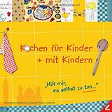 Kochen für Kinder + mit Kindern