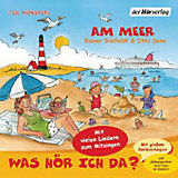 Was hör ich da? Am Meer, Audio-CD