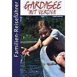 Familien-Reiseführer: Gardasee mit Verona