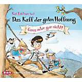 Das Kaff der guten Hoffnung: Ganz oder gar nicht!, 3 Audio-CDs, Teil 2