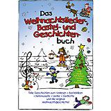 Das Weihnachtslieder-, Bastel- und Geschichtenbuch