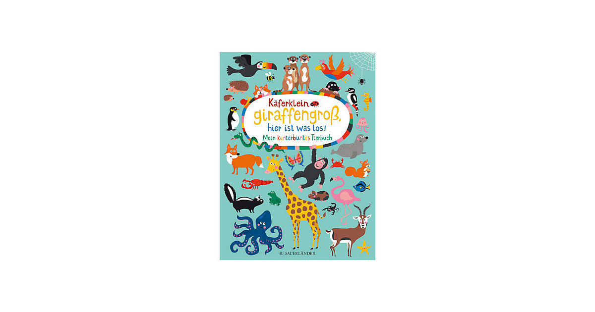 Buch - Käferklein, giraffengroß, hier ist was los! Mein kunterbuntes Tierbuch
