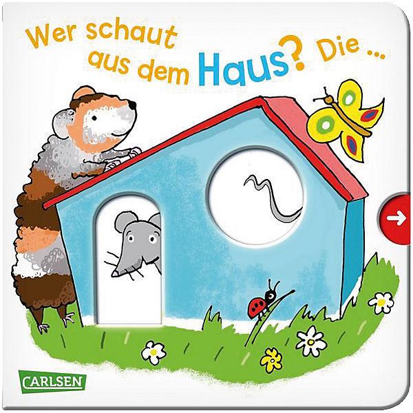 Wer Verschenkt Haus: Wer Schaut Aus Dem Haus? Die Maus!, Julia Hofmann