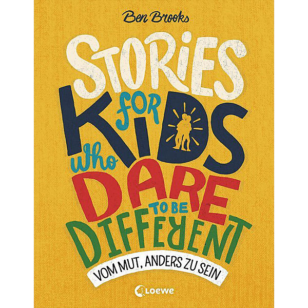 Stories for Kids Who Dare to be Different: Vom Mut, anders zu sein
