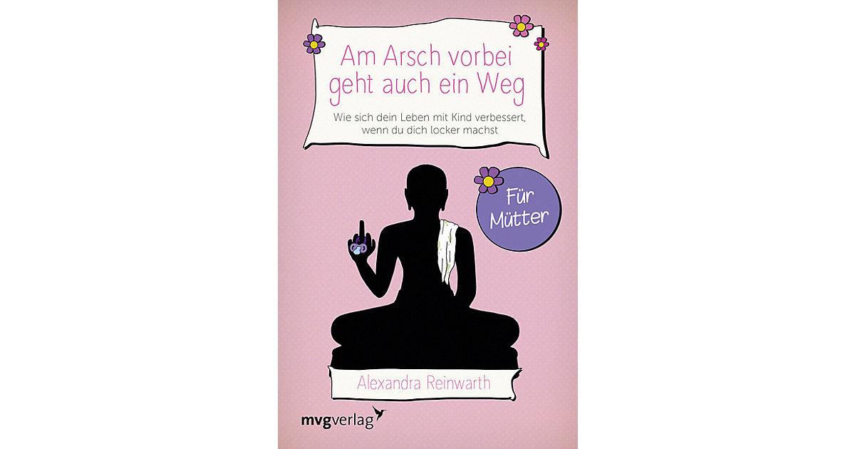 Buch - Am Arsch vorbei geht auch ein Weg: Für Mütter