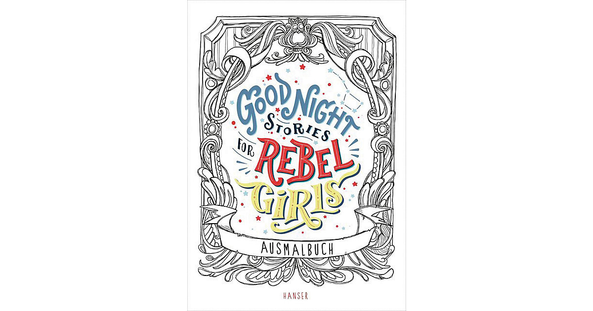 Good Night Stories for Rebel Girls: Ausmalbuch