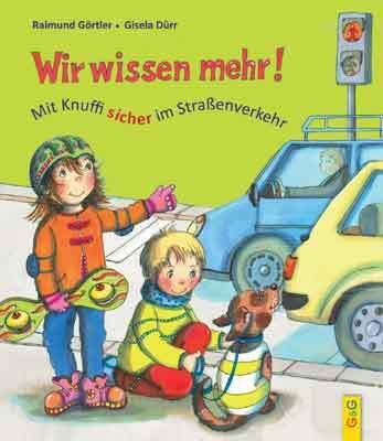 Buch - Wir wissen mehr! Mit Knuffi sicher im Straßenverkehr