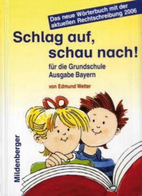 Buch - Schlag auf, schau nach! Wörterbuch die Grundschule, Neuausgabe Bayern  Kinder