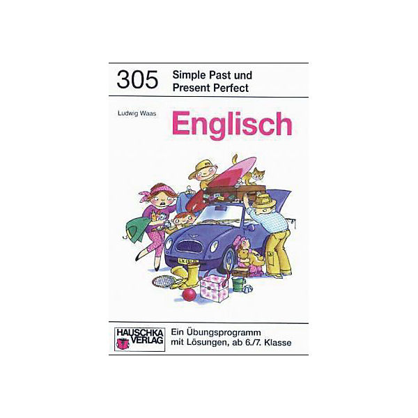 Englisch, Simple Past und Present Perfect