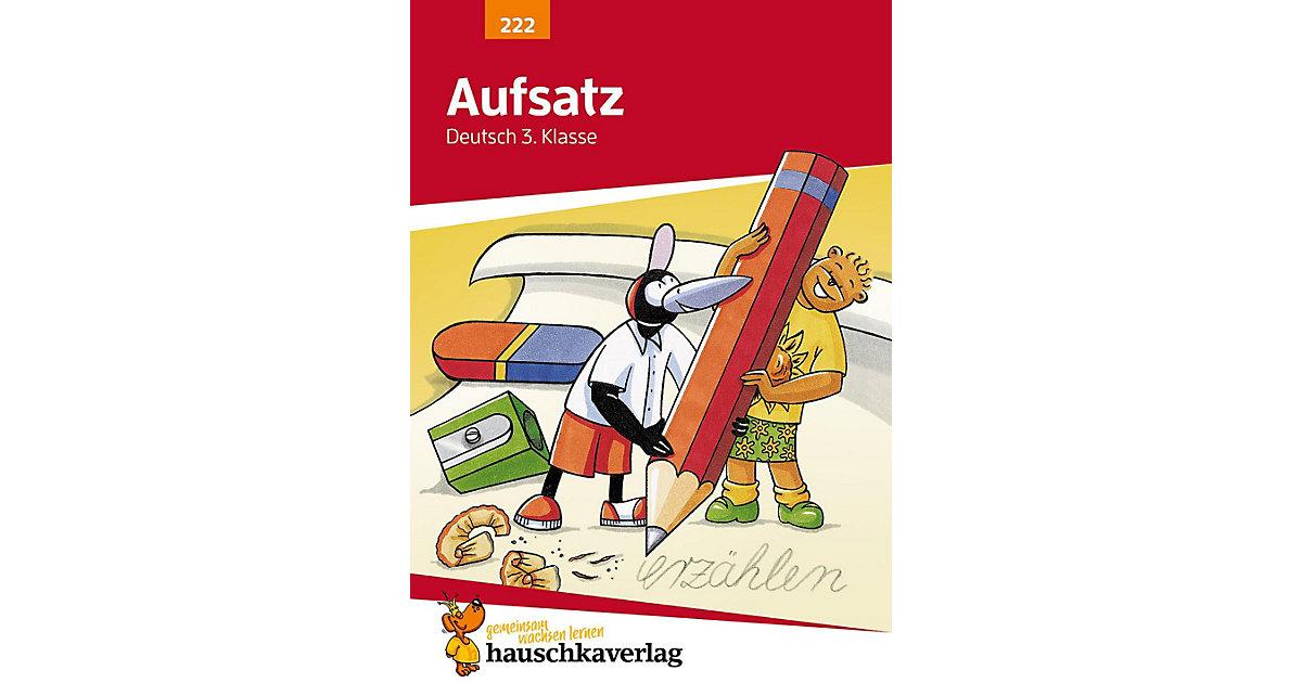 Hauschka Verlag · Aufsatz 3. Klasse, Geschichten erzählen - Sachtexte schreiben