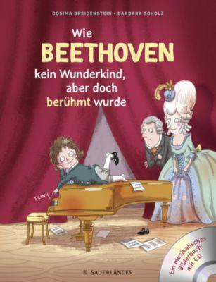Buch - Abenteuer Klassik Wie Beethoven kein Wunderkind, aber doch berühmt wurde