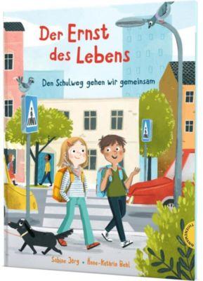 Buch - Der Ernst des Lebens: Den Schulweg gehen wir gemeinsam