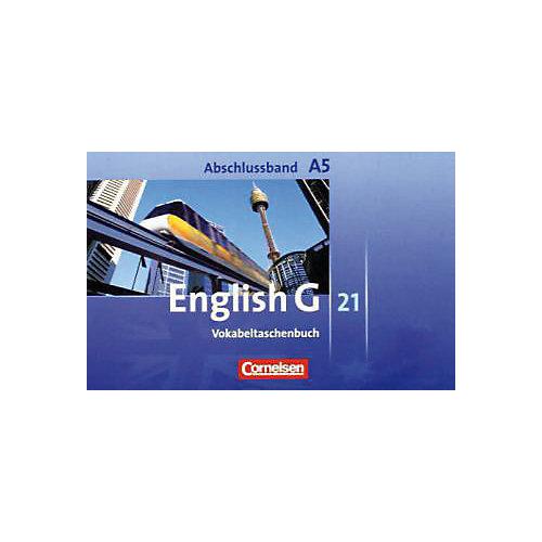 Cornelsen Verlag English G 21, Ausgabe A: 9. Schuljahr, Vokabeltaschenbuch (Abschlussband) jetztbilligerkaufen
