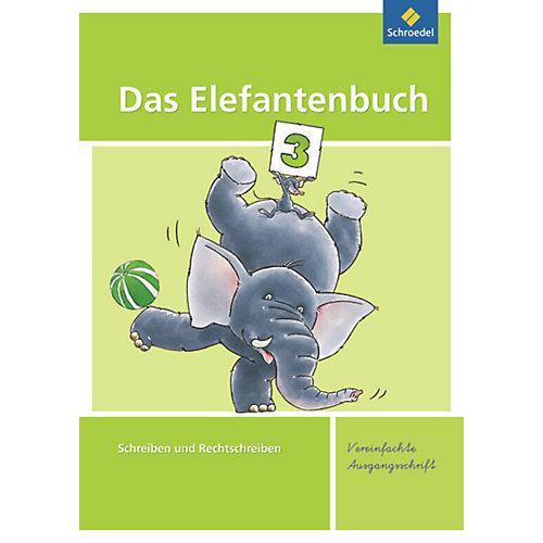 Schroedel Verlag Das Elefantenbuch, Ausgabe 2010: 3. Schuljahr, Vereinfachte Ausgangsschrift