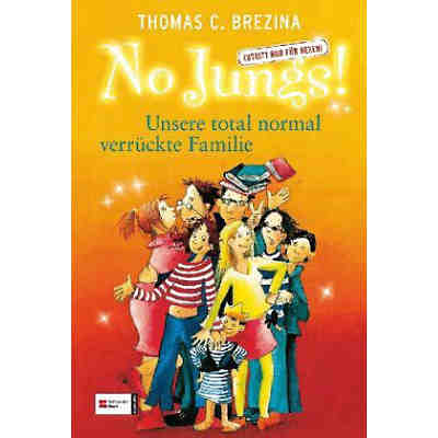 No Jungs!: Unsere total normal verrückte Familie
