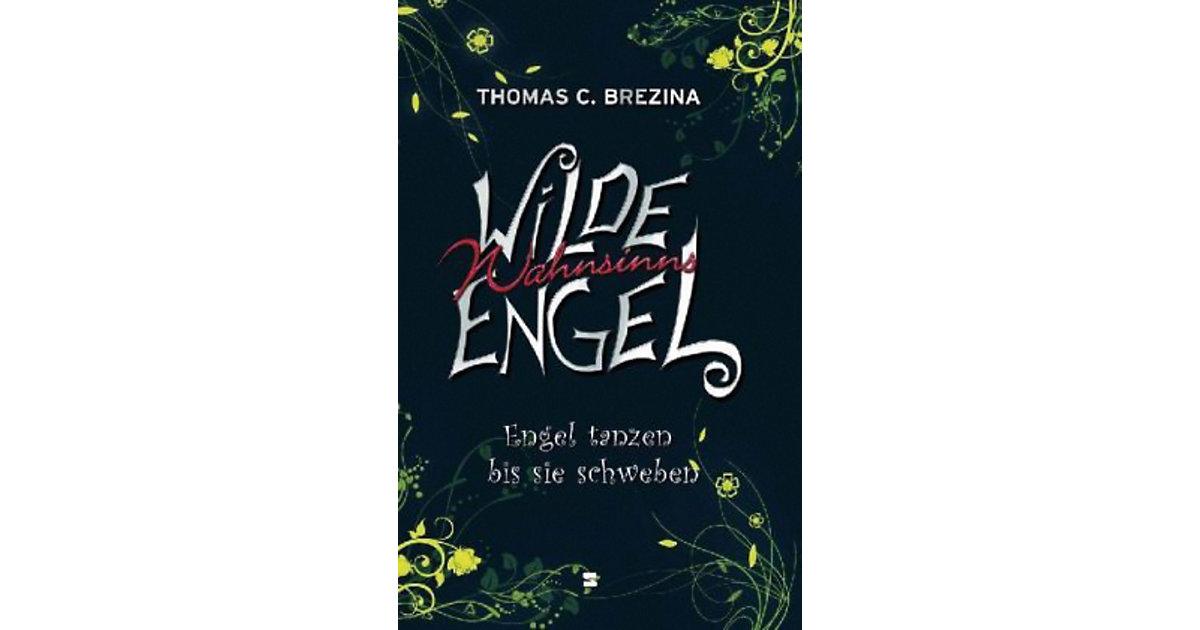 Wilde Wahnsinnsengel: Engel tanzen bis sie schw...