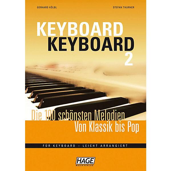 Keyboard Keyboard 2 - Die 100 schönsten Melodien von Klassik bis Pop, Gerhard Kölbl, Stefan Thurner