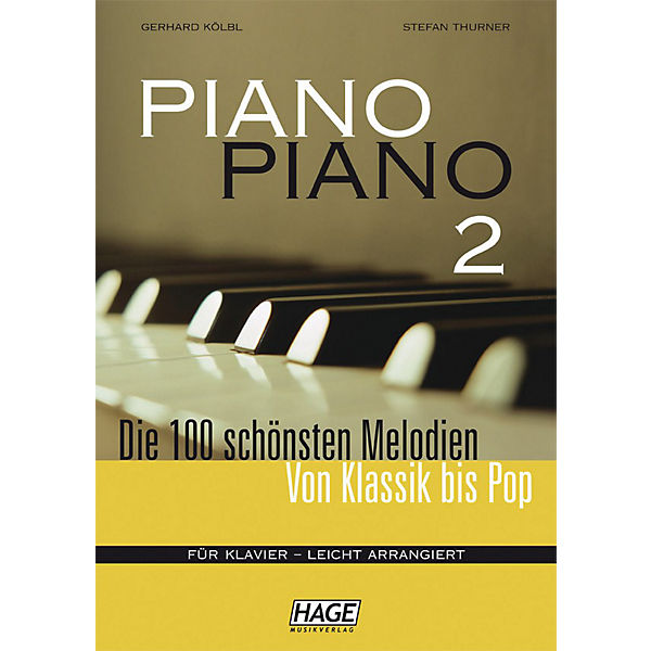 Piano Piano 2 - Die 100 schönsten Melodien von Klassik bis Pop, leicht arrangiert, Gerhard Kölbl, Stefan Thurner