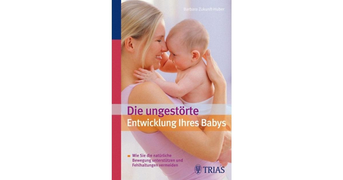 Trias Verlag · Die ungestörte Entwicklung Ihres Babys