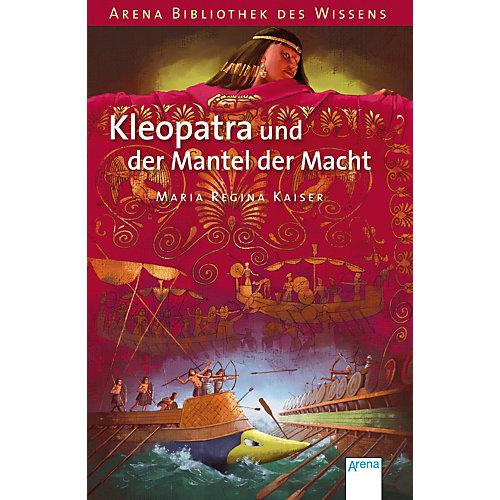 Arena Verlag Bibliothek des Wissens: Kleopatra und der Mantel Macht - broschei