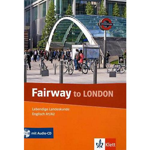 Klett Verlag Fairway to London, m. Audio-CD - broschei